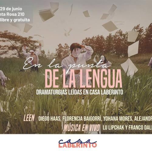 En la Punta de la Lengua ┃Dramaturgias leídas en Casa Laberinto