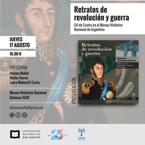RETRATOS DE REVOLUCIÓN Y GUERRA. LA OBRA DE GIL DE CASTRO EN EL MUSEO HISTÓRICO NACIONAL