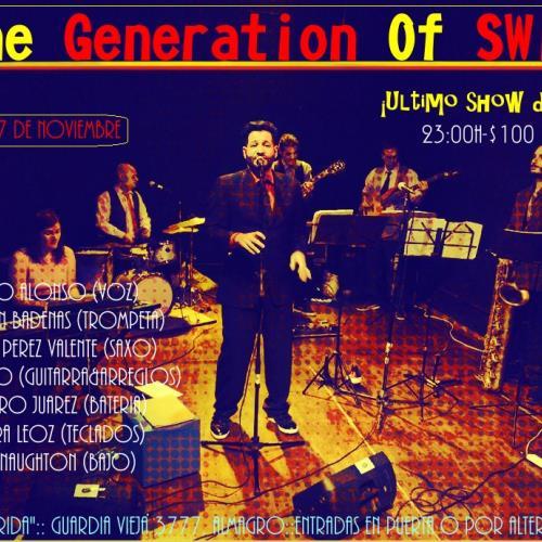 The Generation Of Swing se despide por un tiempo... ¡No te pierdas su ultimo show este viernes!