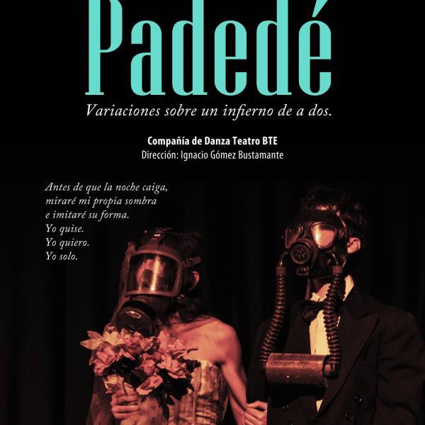 """Danza teatro: """"Padedé"""" en Banfield Teatro Ensamble Sábados 3 y10/12, 21 hs."""