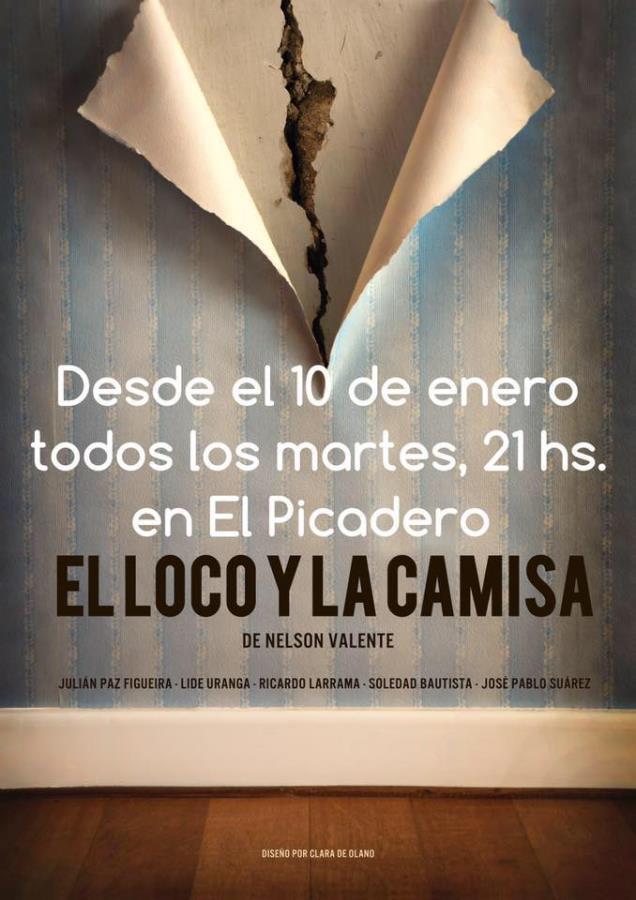 EL LOCO Y LA CAMISA A PARTIR DEL 10/01/2017  TODOS LOS MARTES, 21 HS  TEATRO EL PICADERO