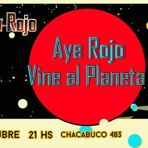 Planeta Rojo con Aye Rojo y Vine al Planeta