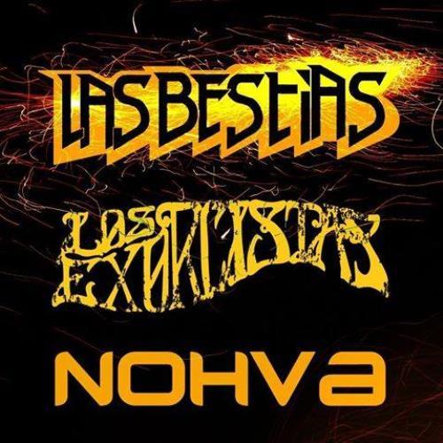 Las Bestias+Nohva+Los Exorcistas