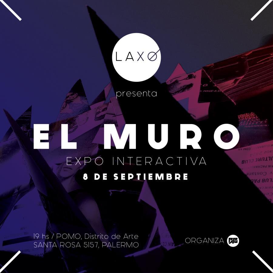LAXO presenta EL MURO