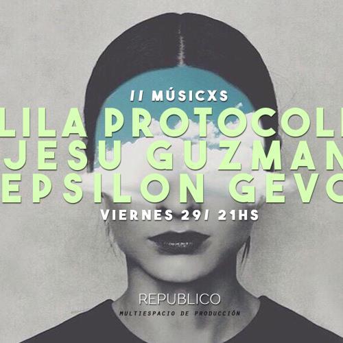 Músicxs // Lila Protocoll - Jesú Gúzman - Epsilon Gevo