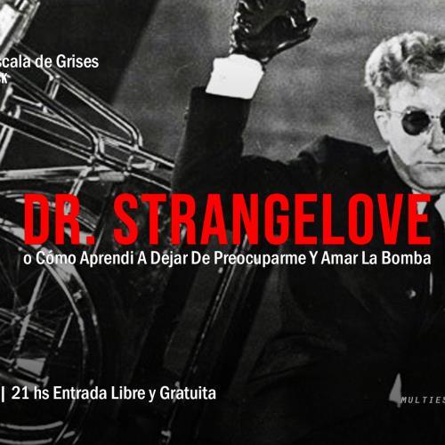 Ciclo Escala de Grises - Dr. Strangelove ó ( )