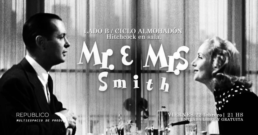LADO B / Ciclo Almohadón - Mr & Mrs Smith