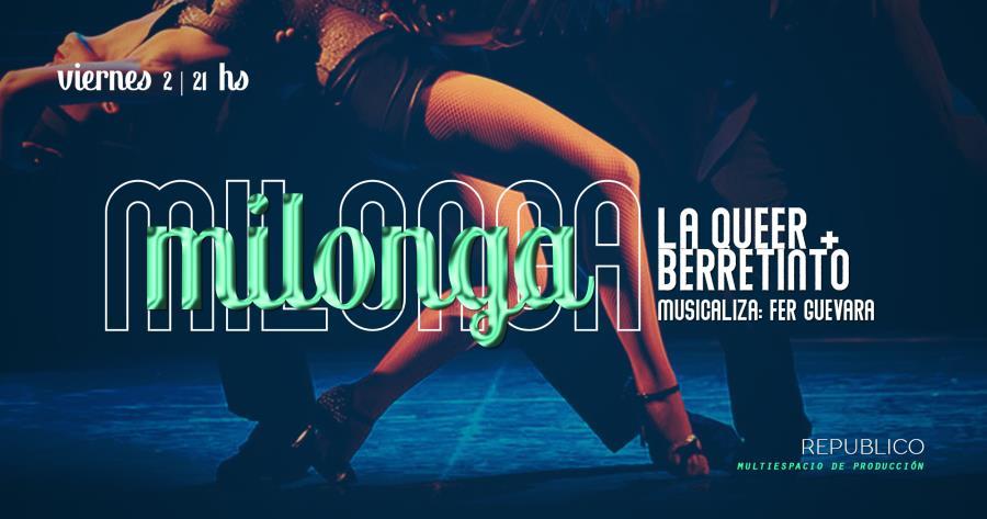 Milonga   La Queer + Berrentino