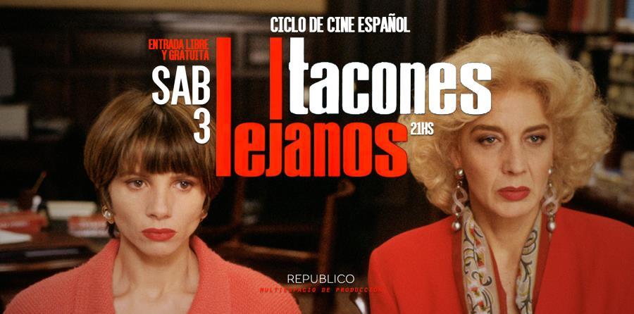 Ciclo de Cine y Cena Español - Tacones Lejanos