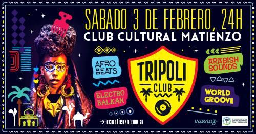 Trípoli Club: Sábado 3 de Febrero 24h | Club Cultural Matienzo