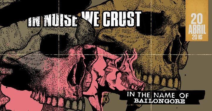 IN NOISE WE CRUST - In the Name of Bailongore