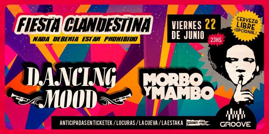 Dancing Mood & Morbo y Mambo en Fiesta Clandestina