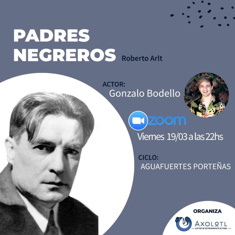 """""""Padres Negreros"""" de Roberto Arlt Ciclo """"Aguafuertes Porteñas"""""""