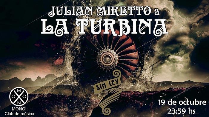 Julian Miretto y La Turbina en Mono