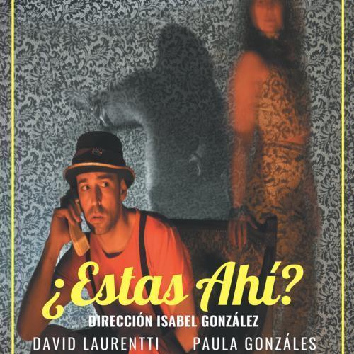 ¿Estas Ahí? de Javier Daulte