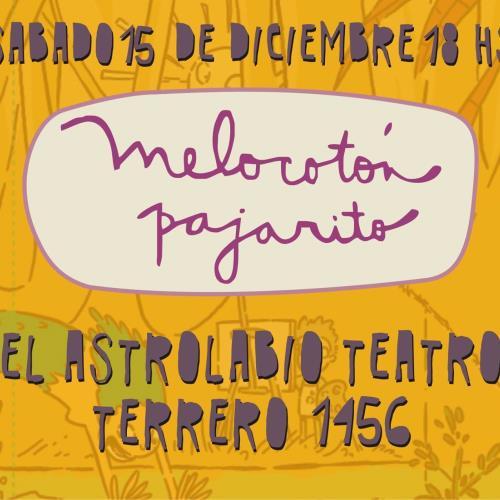 Melocotón Pajarito despide el año en El Astrolabio Teatro