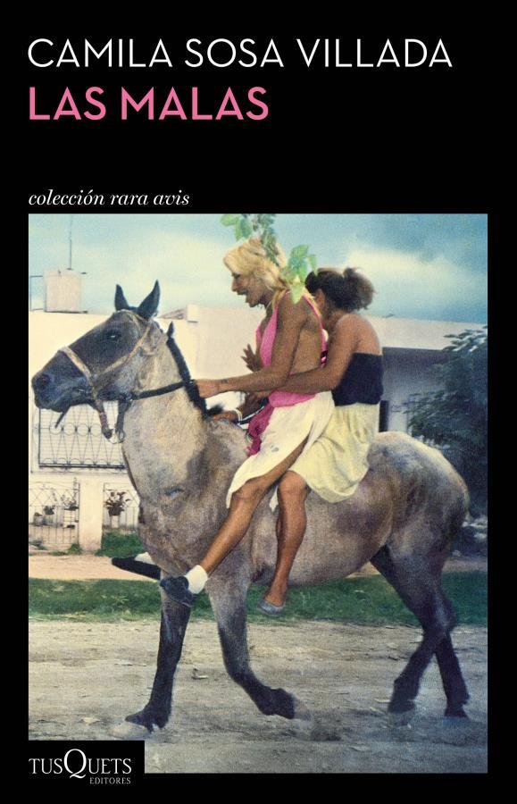 Presentación de libro Las malas, de Camila Sosa Villada.