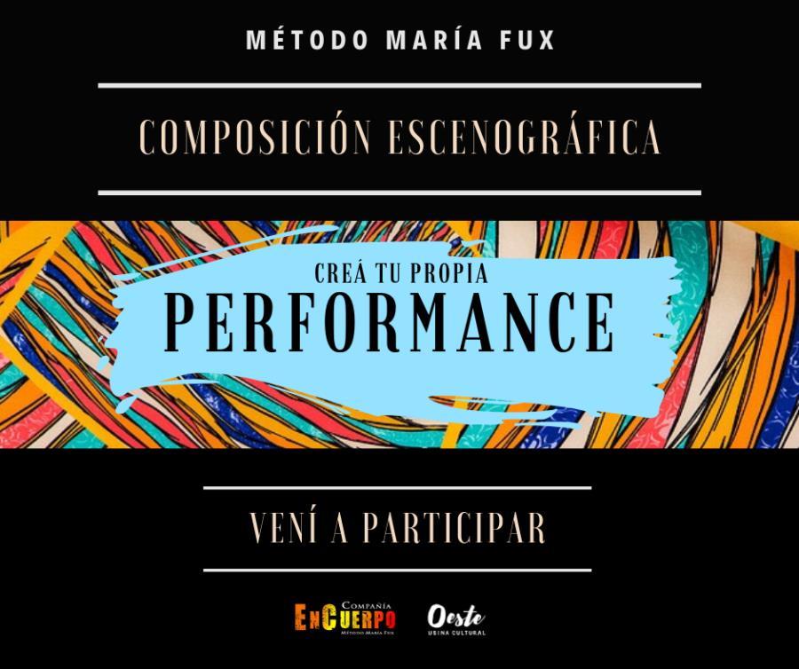 Crea tu propia Performance con el  Método María Fux.