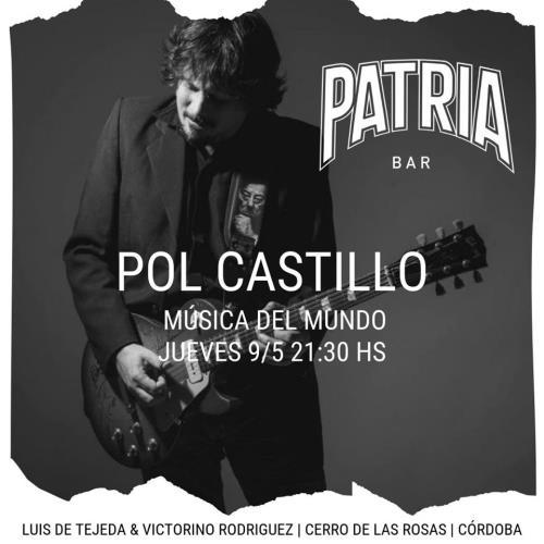 """MÚSICA DEL MUNDO"" POR POL CASTILLO EN PATRIA BAR"