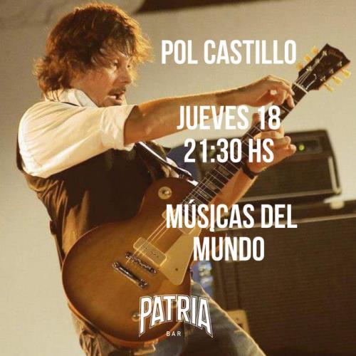POL CASTILLO EN PATRIA BAR