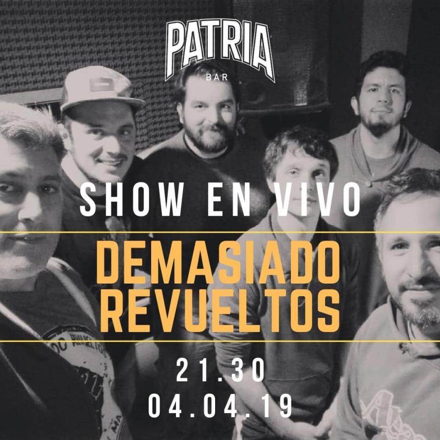 DEMASIADO REVUELTOS EN PATRIA BAR