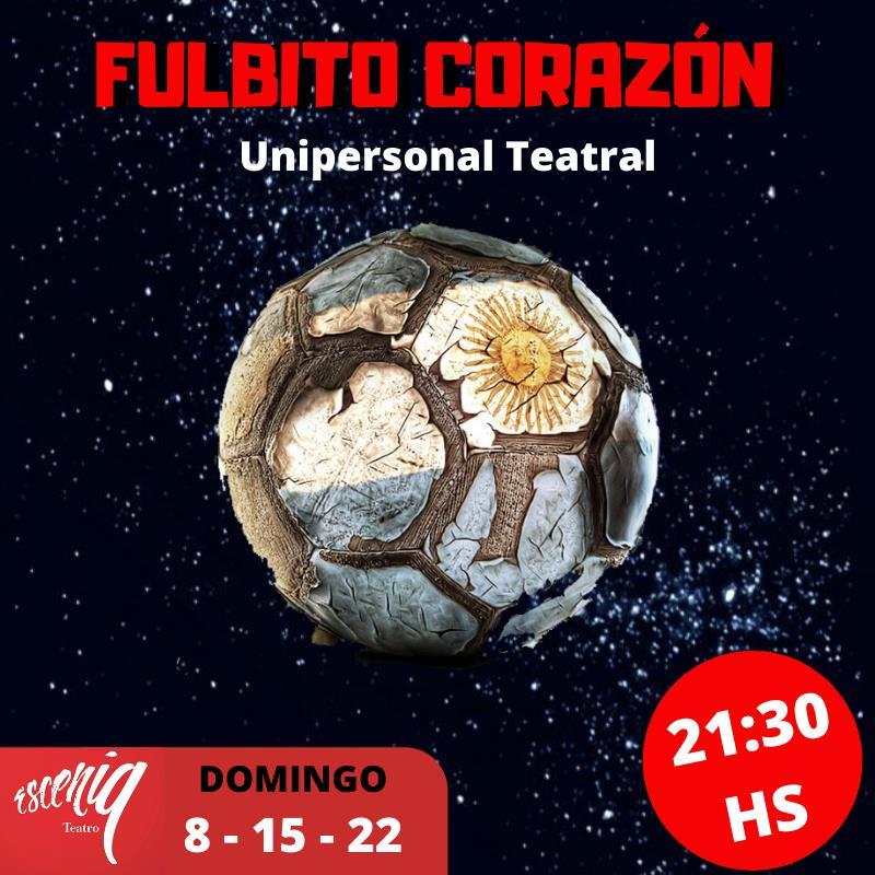 FULBITO CORAZON - OBRA TEATRAL DE HUMOR