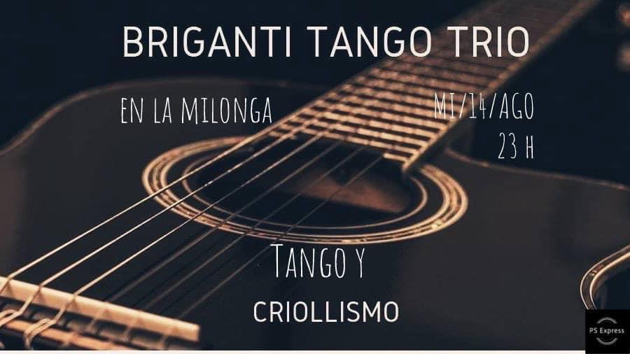 lMilonga + Tango Trío Los Briganti mi/14/AGO 23 h