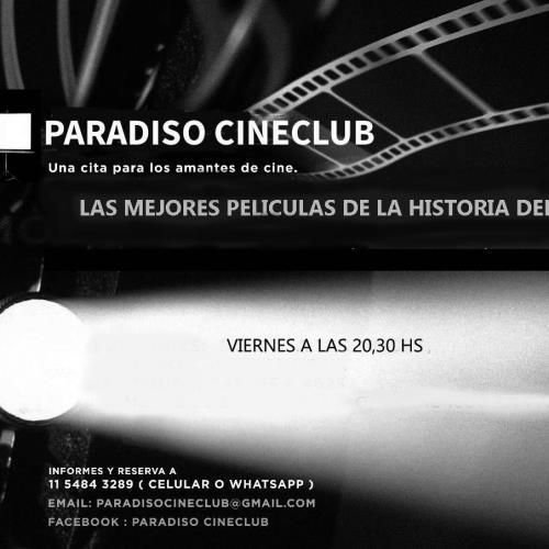 PARADISO CINECLUB,  CINEDEBATES  CON LAS MEJORES PELICULAS DE LA HISTORIA DEL CINE