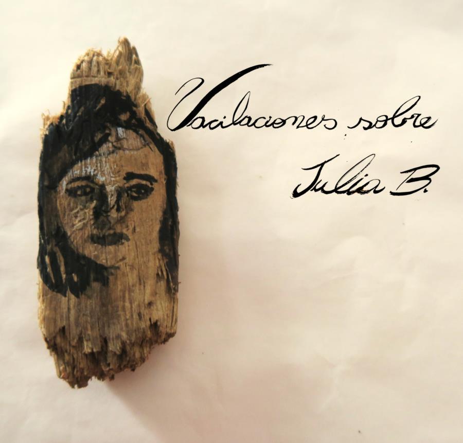 Vacilaciones sobre Julia B.: Hipótesis sobre las esquirlas de su vida y de su obra en el Centro Cultural Paco Urondo