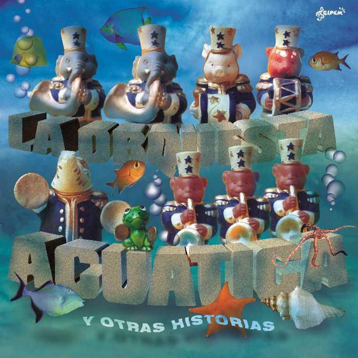 La orquesta acuática -y otras historias-