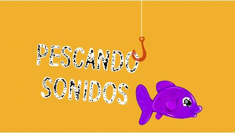 PESCANDO SONIDOS