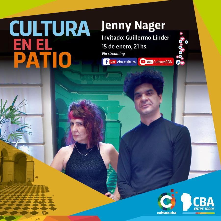 Cultura en el Patio: Jenny Nager, invitado Guillermo Linder