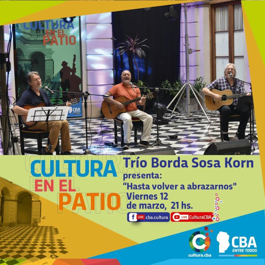Cultura en el patio: Trío Borda Sosa Korn