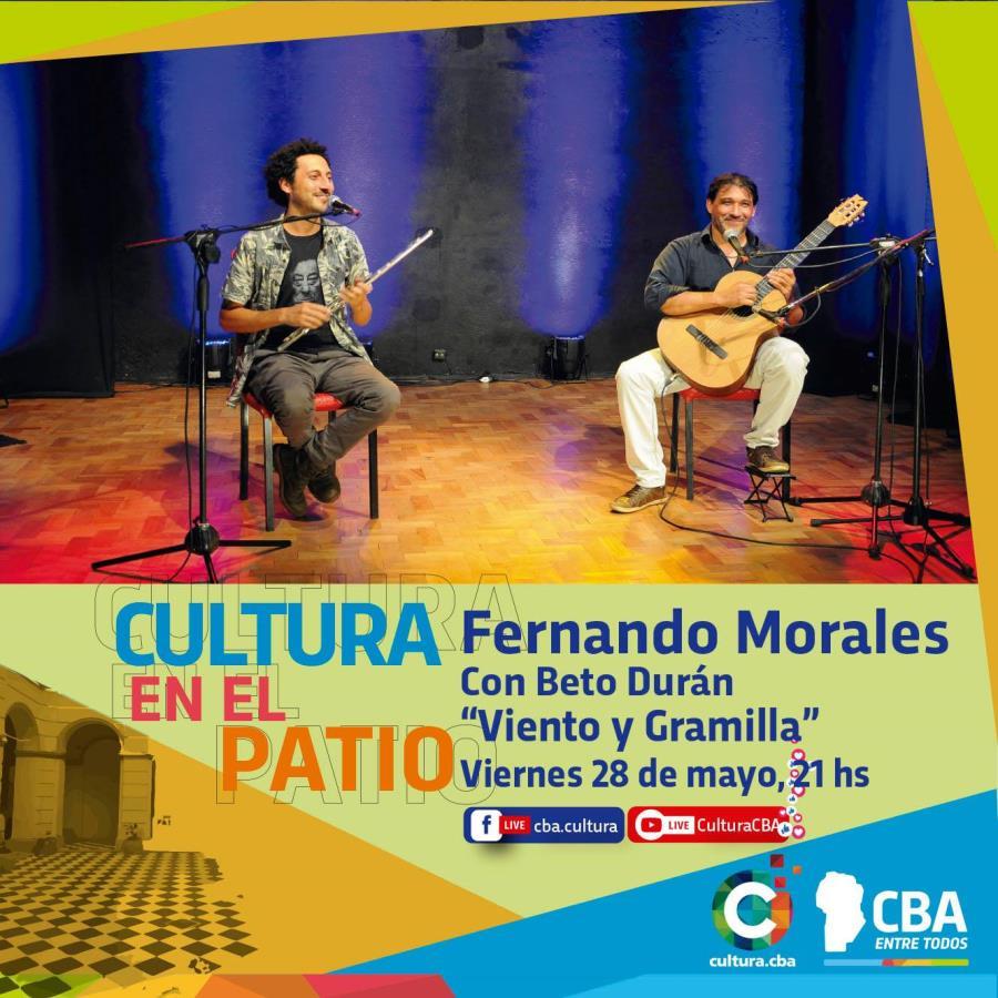 """Cultura en el patio: Fernando Morales con Beto  Durand.  """"Viento y Gramilla"""""""