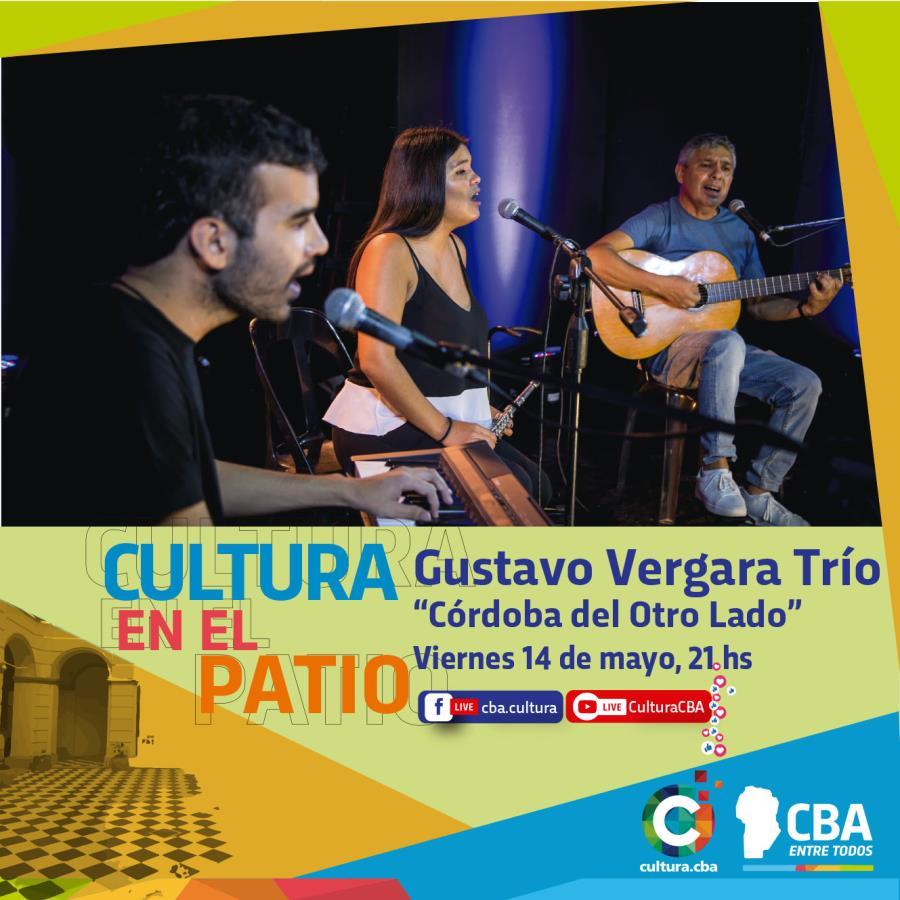 Cultura en el patio: Gustavo Vergara Trío – Córdoba del Otro Lado