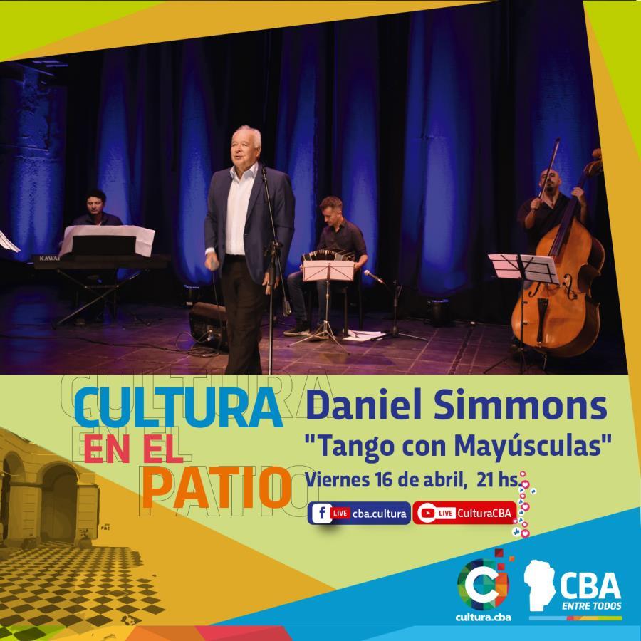 Cultura en el patio: Daniel Simmons: Tango con Mayúsculas