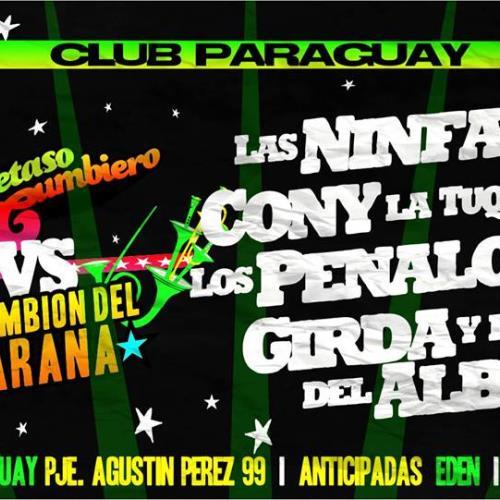 Llega El Fernetazo Cumbiero vs El Cumbión del Paraná / Ninfas, Cony La Tuquera, Los Peñaloza y Girda y los del Alba