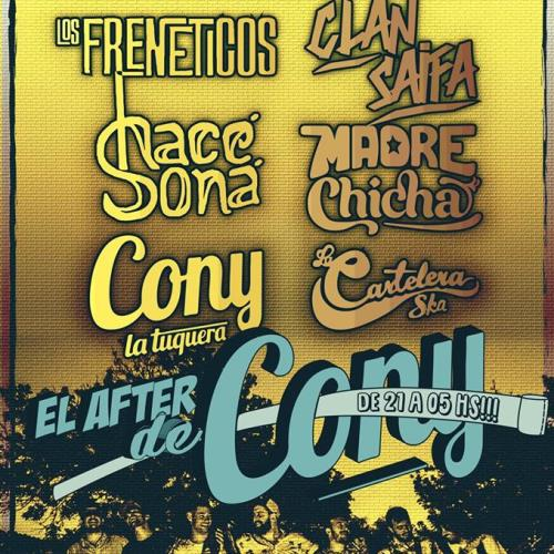 El After de Cony | Madre Chicha, Clan Saifa, Los Frenéticos, Cony la Tuquera, Hacé Sona y la Cartelera Ska