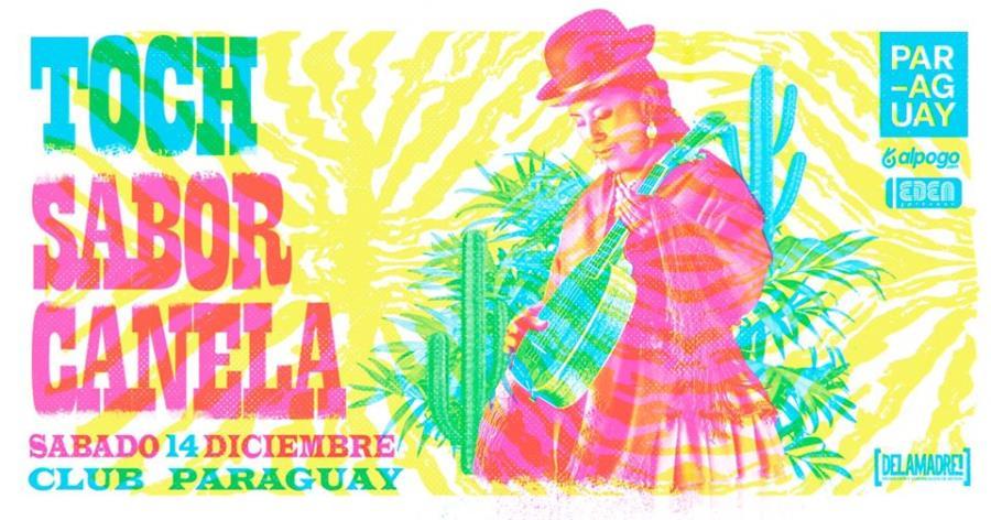 Toch + Sabor Canela en Club Paraguay
