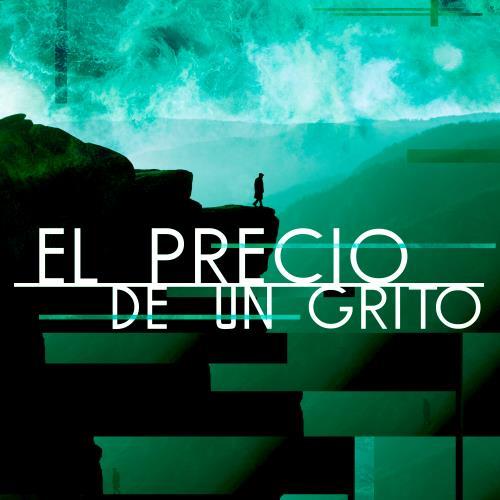 """""""EL PRECIO DE UN GRITO"""""""