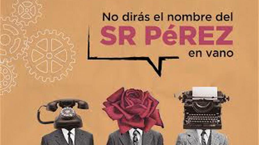 No dirás el nombre del Sr. Pérez en vano
