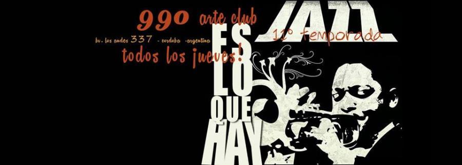 ES LO QUE HAY jazz en ★ 990 arte club ★