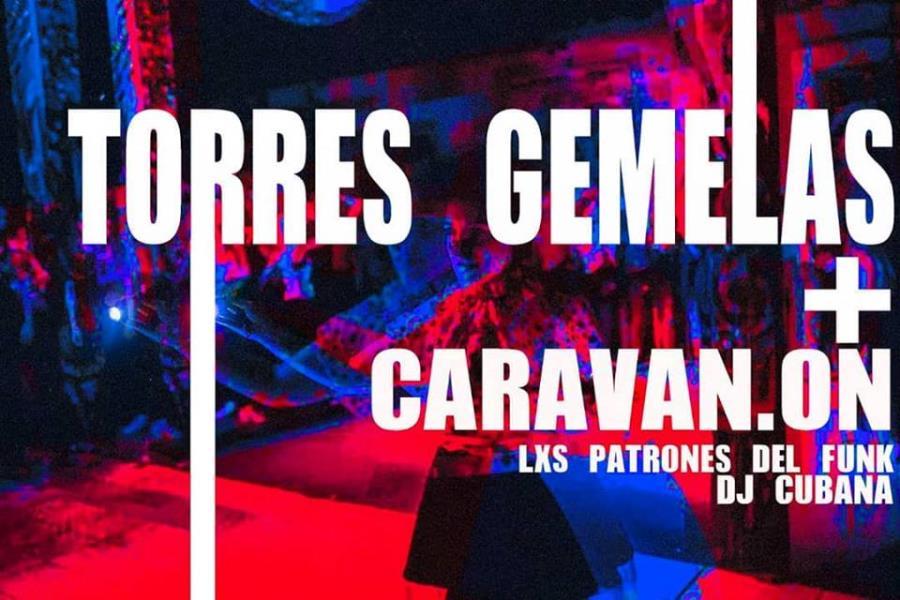 ÚLTIMA FUNCIÓN + CARAVAN.ON de TORRES GEMELAS EN 990 ARTE CLUB