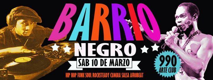 Barrio Negro - Sabado 10 De Marzo -