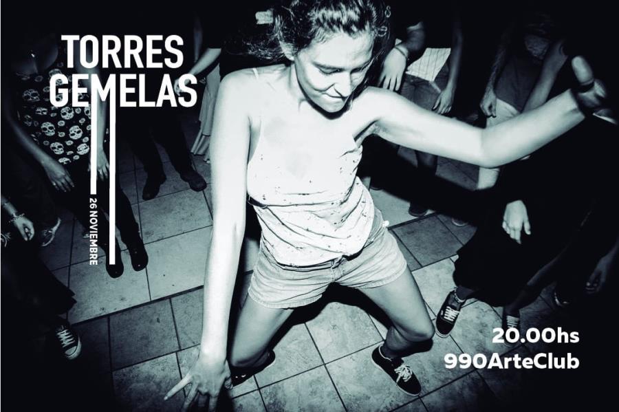 Torres Gemelas en 990 Arte Club - ÚLTIMA FUNCIÓN - Martes 26 de Noviembre 20 hs