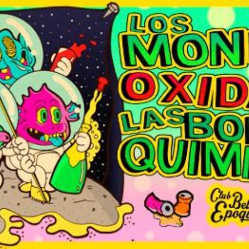 Los Monkys, La Oxidada, Las Bodas Quimicas