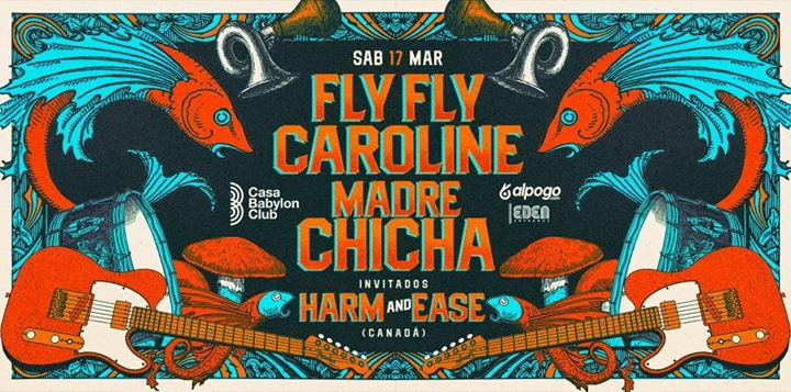 Fly Fly Caroline / Madre Chicha / Harm & Ease. Sábado 17/03.