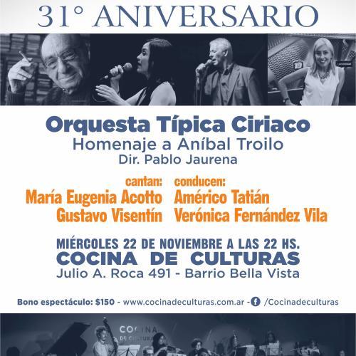 La Ciudad Donde Vivimos - 31° Aniversario junto a la Orquesta Típica Ciriaco - Homenaje a Troilo