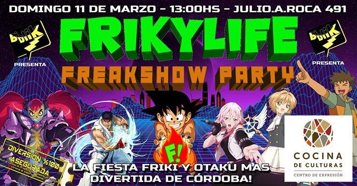 FRIKYLIFE Freakshow Party