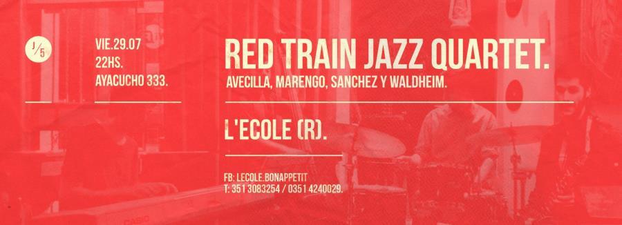 Red Train Jazz Quartet en L'ecole Bon Appetit - Viernes 29 de julio, 22:00 hs